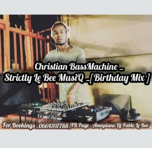 Pablo Le Bee - Strictly Le Bee MusiQ (Birthday Mix)